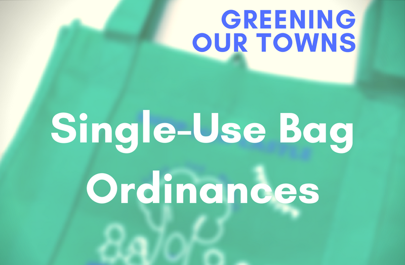 Greening our Towns – Single-Use Bag Ordinance